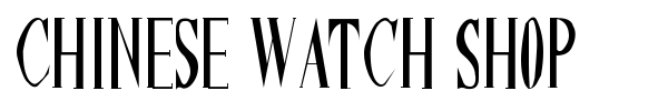 Chinese Watch Shop font preview
