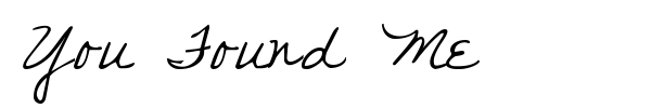 You Found Me font preview